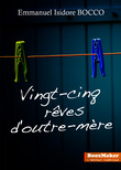 Vingt cinq rves d'outre-mre