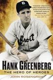 Hank Greenberg: The Hero of Heroes
