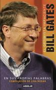 El optimista impaciente: Bill Gates en sus palabras