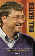 El optimista impaciente: Bill Gates en sus palabras