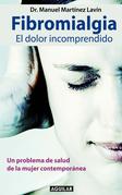 Fibromialgia. El dolor incomprendido