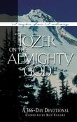 Tozer on the Almighty God: A 366 Day Devotional