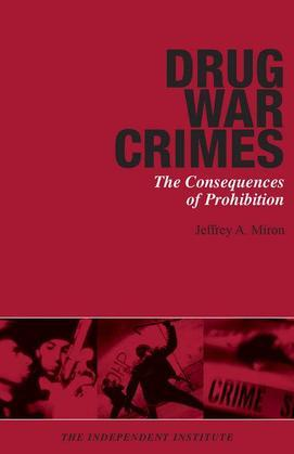 Drug War Crimes: The Consequences of Prohibition