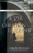 Tozer on Christian Leadership: A 366 Day Devotional