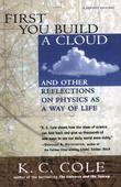 First You Build a Cloud: And Other Reflections on Physics as a Way of Life