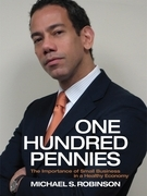 One Hundred Pennies: The Importance of Small Business in a Healthy Ecomony