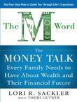 THE M WORD:  The Money Talk every Family Needs to have about Wealth and their Financial Future: The Money Talk every Family Needs to have about Wealth