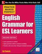 Practice Makes Perfect English Grammar for ESL Learners 2e