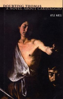 Doubting Thomas: A Novel about Caravaggio