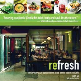 Refresh: Contemporary Vegan Recipes from the Award Winning Fresh Restaurants