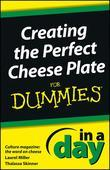 Creating the Perfect Cheese Plate In a Day For Dummies