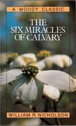 The Six Miracles of Calvary