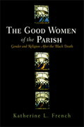 The Good Women of the Parish: Gender and Religion After the Black Death