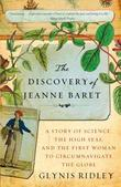 The Discovery of Jeanne Baret: A Story of Science, the High Seas, and the First Woman to Circumnavigate theGlobe
