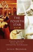 The Fourth Star: Dispatches from Inside Daniel Boulud's Celebrated New York Restaurant
