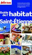 Guide de l'habitat Saint-Etienne 2013 Petit Futé (avec cartes, photos + avis des lecteurs)
