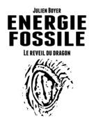 Énergie fossile - Tome III - Le réveil du dragon