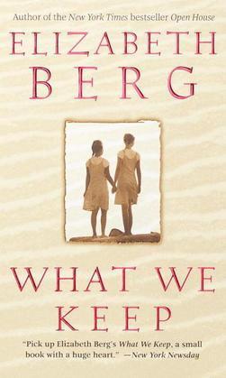 What We Keep: A Novel