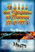 Enter the Kingdom of Heaven NOW! - The Gospel of the Holy Spirit