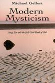 Modern Mysticism: Jung, Zen and the Still Good Hand of God