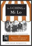 I-Ching of Mi Lo: Magical Antiquarian Curiosity Shoppe, A Weiser Books Collection