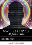 Materialized Apparitions: Paranormal Parlor, A Weiser Books Collection