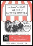 The Grand and Noble Order of Button Busters: A Side Degree for the Use of Secret Societies, the Object of Which Is to Revive Interest in the Meetings,