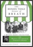 The Hindu Yogi Science of Breath: Magical Antiquarian, A Weiser Books Collection