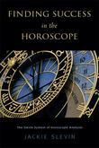 Finding Success in the Horoscope: The Slevin System of Horoscope Analysis