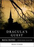 Dracula's Guest: Magical Creatures, A Weiser Books Collection