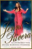 Jenni Rivera (Spanish Edition): La increible vida de una mariposa guerrera