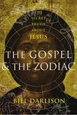 Gospel and the Zodiac: The Secret Truth about Jesus