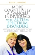 More Cognitively Advanced Individuals with Autism Spectrum Disorders: Autism, Asperger Syndrome and PDD/NOS - the Basics