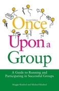 Once Upon a Group: A Guide to Running and Participating in Successful Groups Second Edition