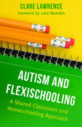 Autism and Flexischooling: A Shared Classroom and Homeschooling Approach