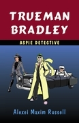 Trueman Bradley - Aspie Detective
