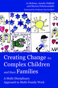 Creating Change for Complex Children and their Families: A Multi-Disciplinary Approach to Multi-Family Work