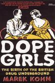 Dope Girls: The Birth Of The British Drug Underground