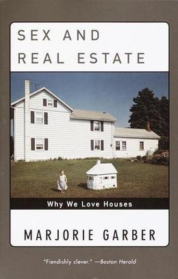 Sex and Real Estate: Why We Love Houses
