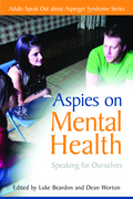 Aspies on Mental Health: Speaking for Ourselves