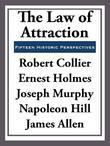 Robert Collier & Others - The Law of Attraction: Fifteen Historic Perspectives