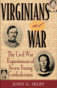 Virginians at War: The Civil War Experiences of Seven Young Confederates