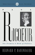 Paul Ricoeur: The Promise and Risk of Politics