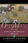 Old Man: And Other Colonel Weatherford Stories
