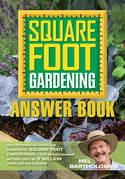 Square Foot Gardening Answer Book: New Information from the Creator of Square Foot Gardening - the Revolutionary Method Used by 2 Milli