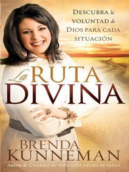 La Ruta Divina: Como encontrar la voluntad de Dios para cada situacion