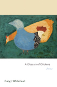 A Glossary of Chickens: Poems