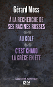  la recherche de ses racines russes suivi de Au golf et C'est chaud la Grce, en t