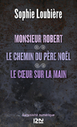 Monsieur Robert suivi de Le chemin du pre Nol et Le coeur sur la main