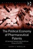The Political Economy of Pharmaceutical Patents: US Sectional Interests and the African Group at the WTO